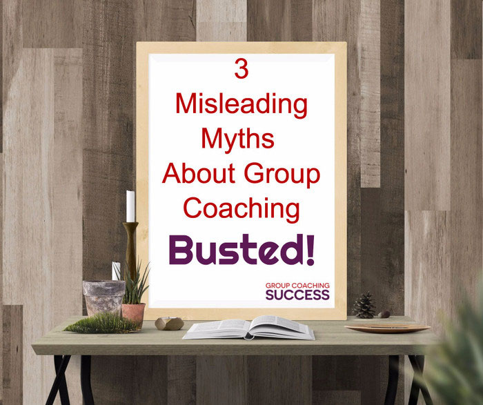 3 Misleading Myths About Group Coaching