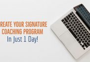 Create Your Signature Coaching Program in 1 day!