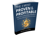 The 3 Group Coaching Models That Give You The Most Freedom, Flexibility and Income