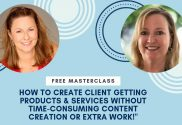 How to Create Client Getting Products & Services Without Time-Consuming Content Creation or Extra Work!""